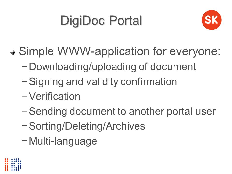 DigiDoc Portal Simple WWW-application for everyone: