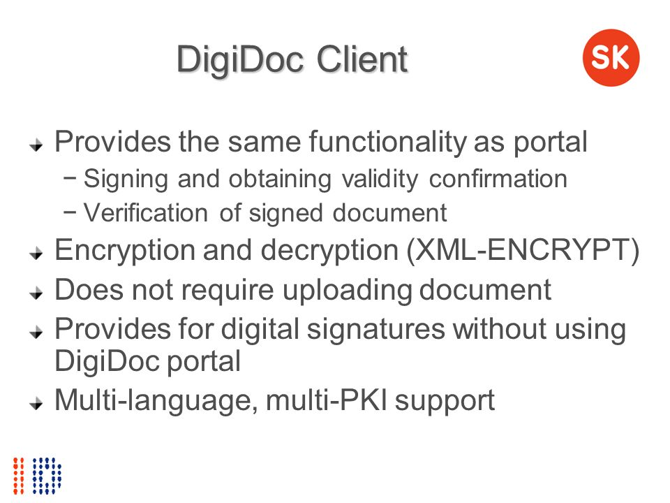 DigiDoc Client Provides the same functionality as portal