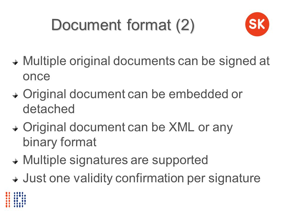 Document format (2) Multiple original documents can be signed at once