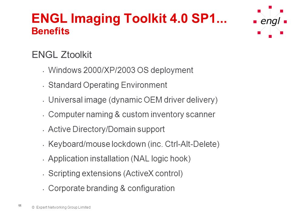 ENGL Imaging Toolkit 4.0 SP1... Benefits