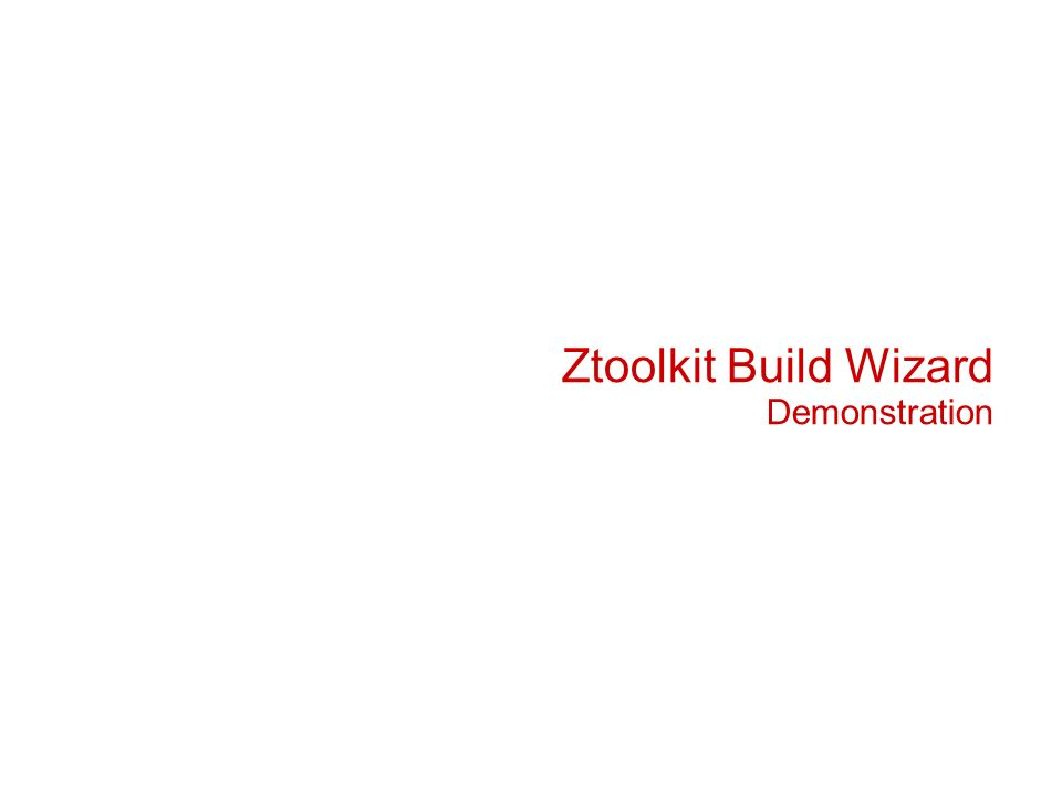 Ztoolkit Build Wizard Demonstration