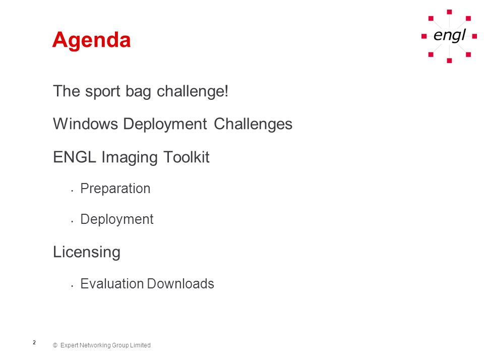 Agenda The sport bag challenge! Windows Deployment Challenges