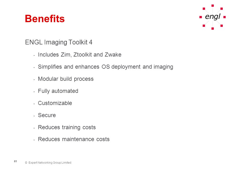 Benefits ENGL Imaging Toolkit 4 Includes Zim, Ztoolkit and Zwake