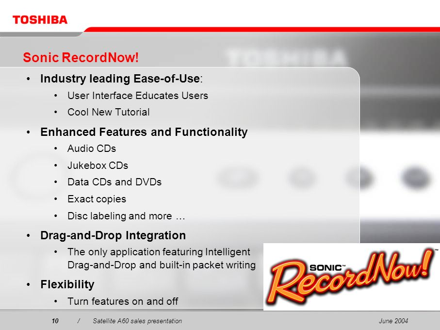 Sonic RecordNow! Industry leading Ease-of-Use: