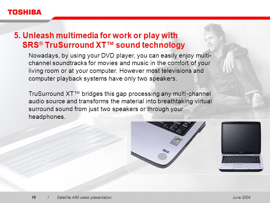 5. Unleash multimedia for work or play with SRS® TruSurround XT™ sound technology