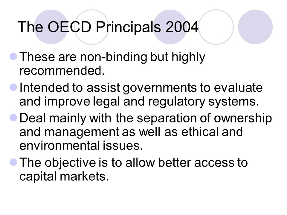 The OECD Principals 2004 These are non-binding but highly recommended.