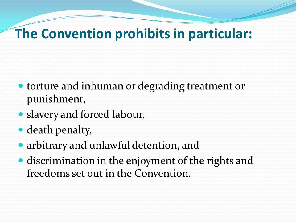 The Convention prohibits in particular: