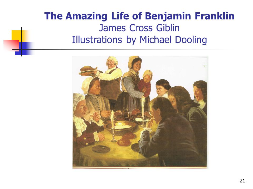 The Amazing Life of Benjamin Franklin James Cross Giblin Illustrations by Michael Dooling