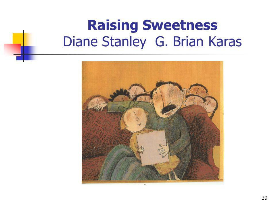 Raising Sweetness Diane Stanley G. Brian Karas