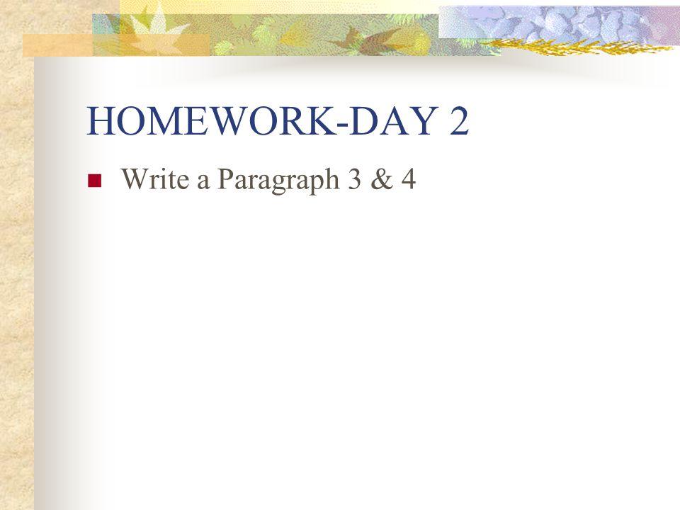 HOMEWORK-DAY 2 Write a Paragraph 3 & 4