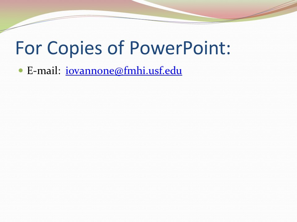 For Copies of PowerPoint: