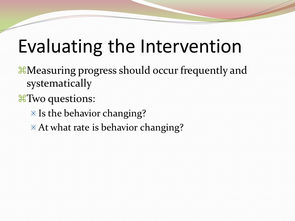 Evaluating the Intervention