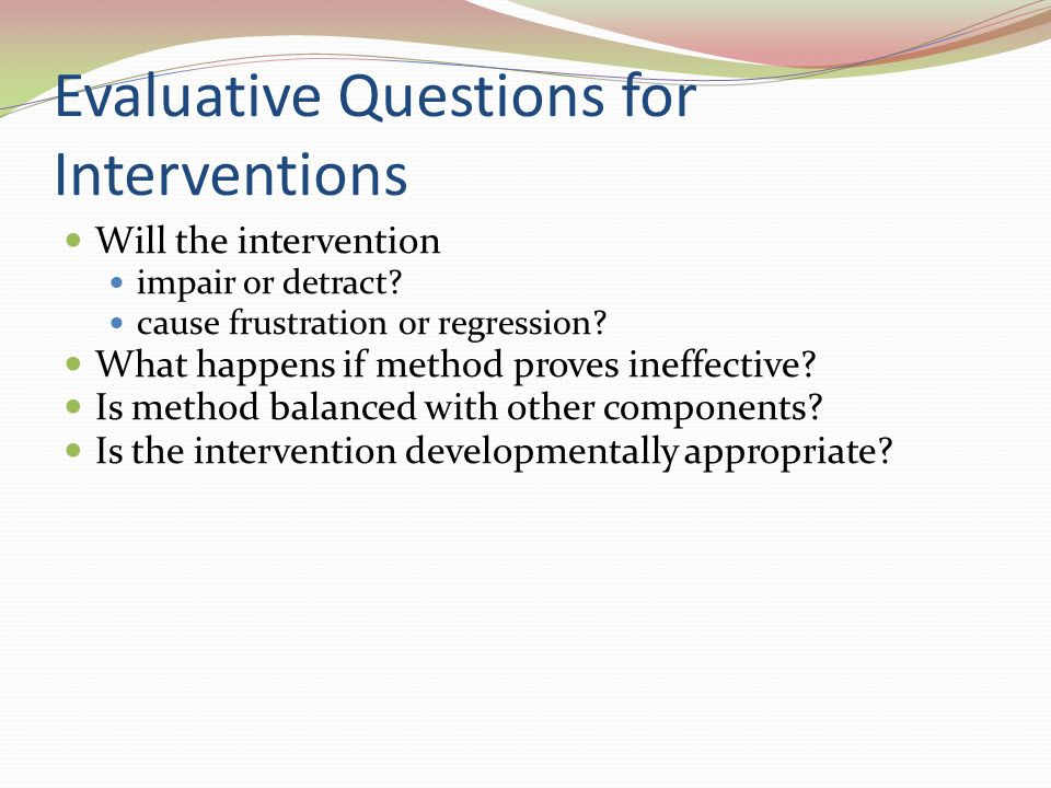 Evaluative Questions for Interventions