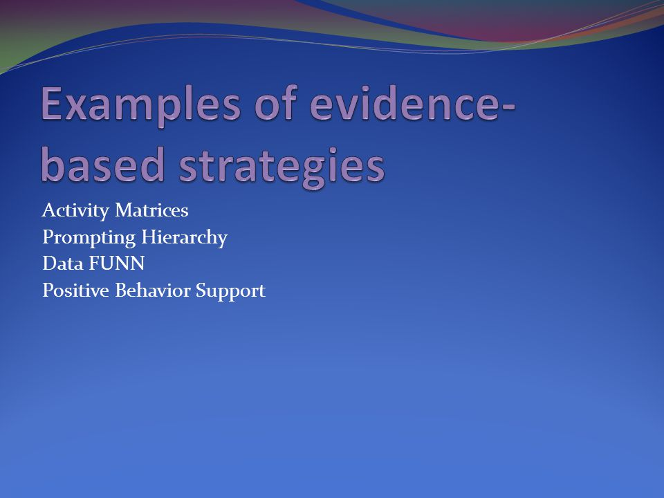 Examples of evidence-based strategies