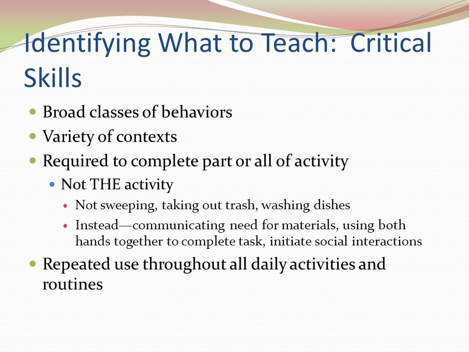 Identifying What to Teach: Critical Skills