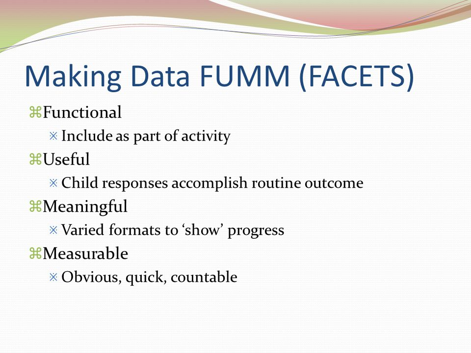 Making Data FUMM (FACETS)