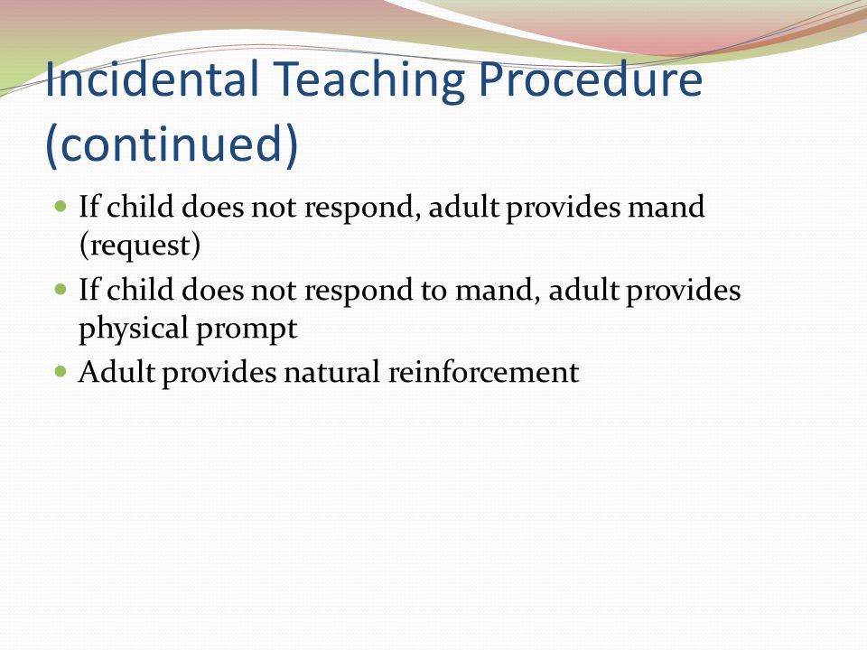Incidental Teaching Procedure (continued)