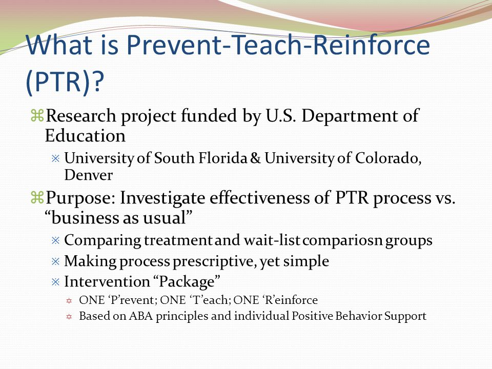 What is Prevent-Teach-Reinforce (PTR)