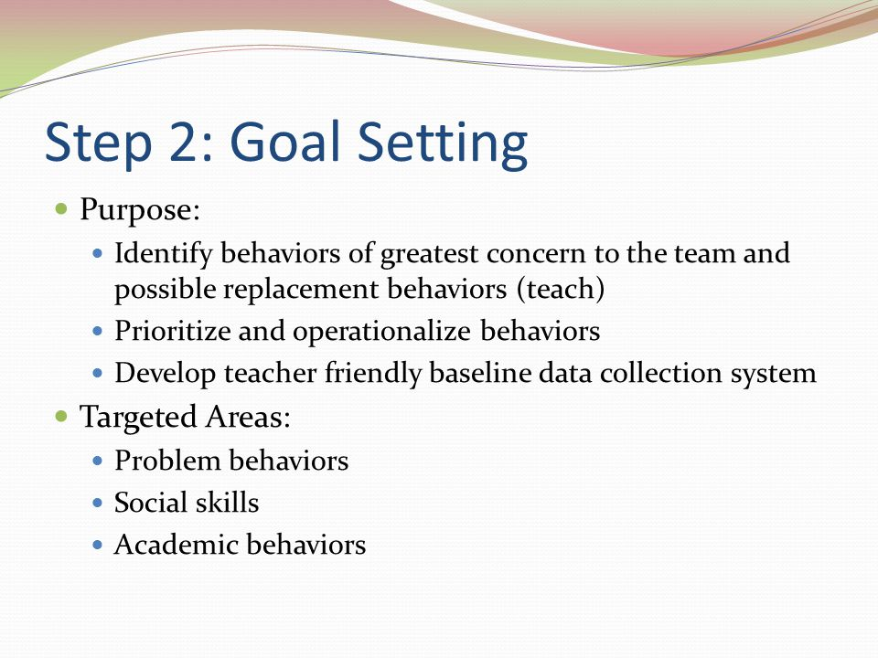 Step 2: Goal Setting Purpose: Targeted Areas: