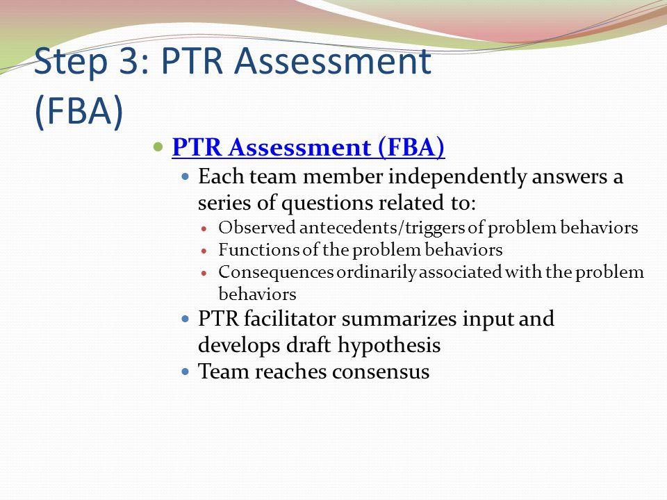 Step 3: PTR Assessment (FBA)