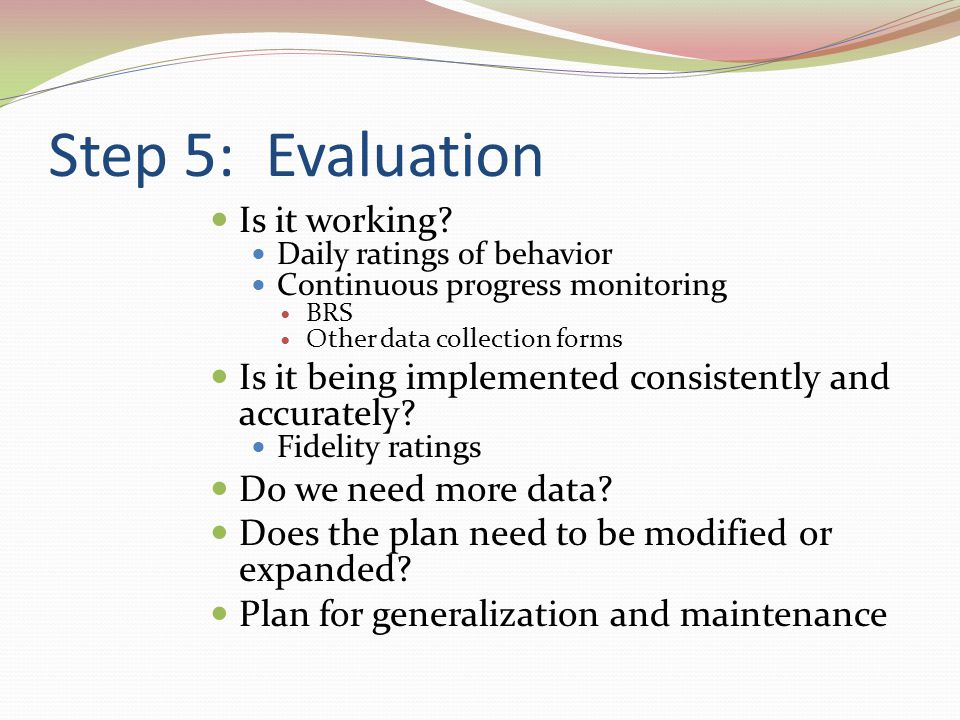 Step 5: Evaluation Is it working