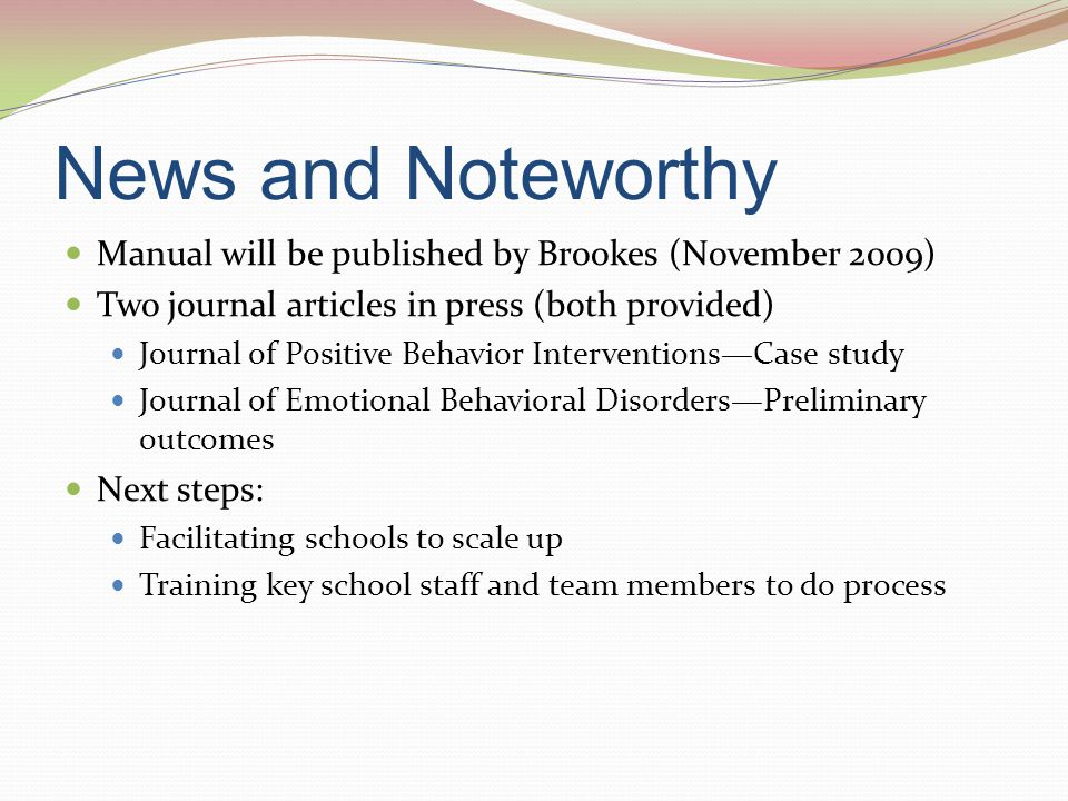 News and Noteworthy Manual will be published by Brookes (November 2009) Two journal articles in press (both provided)