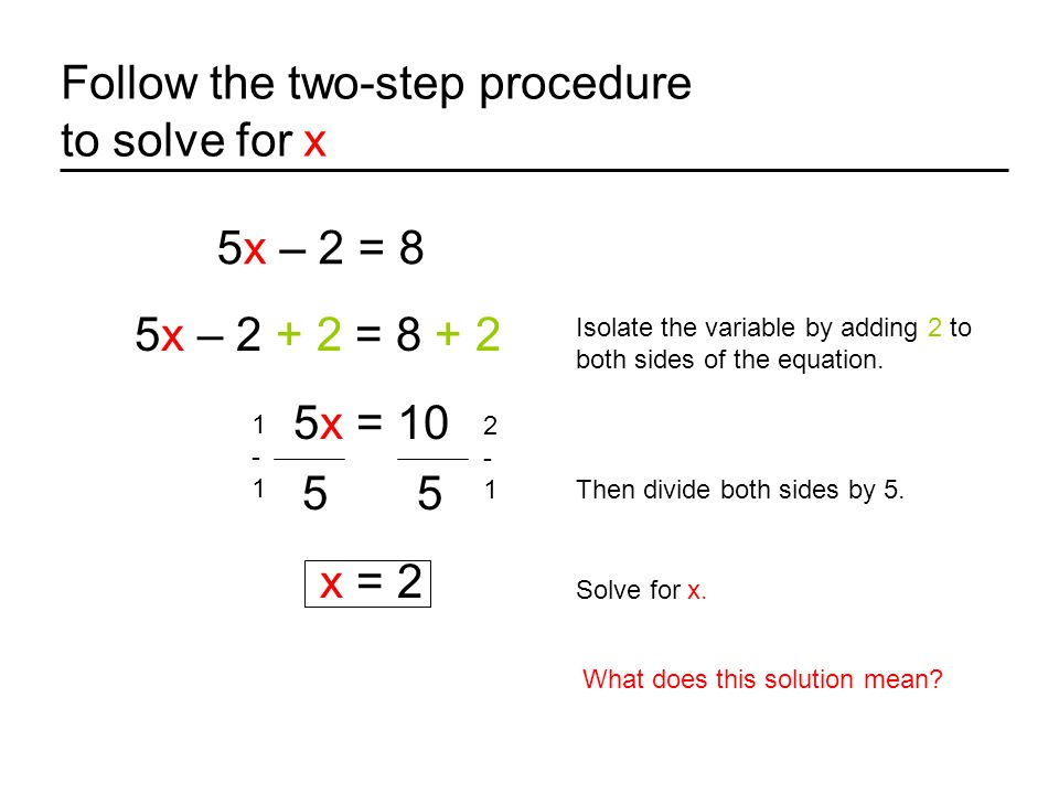 Follow the two-step procedure to solve for x