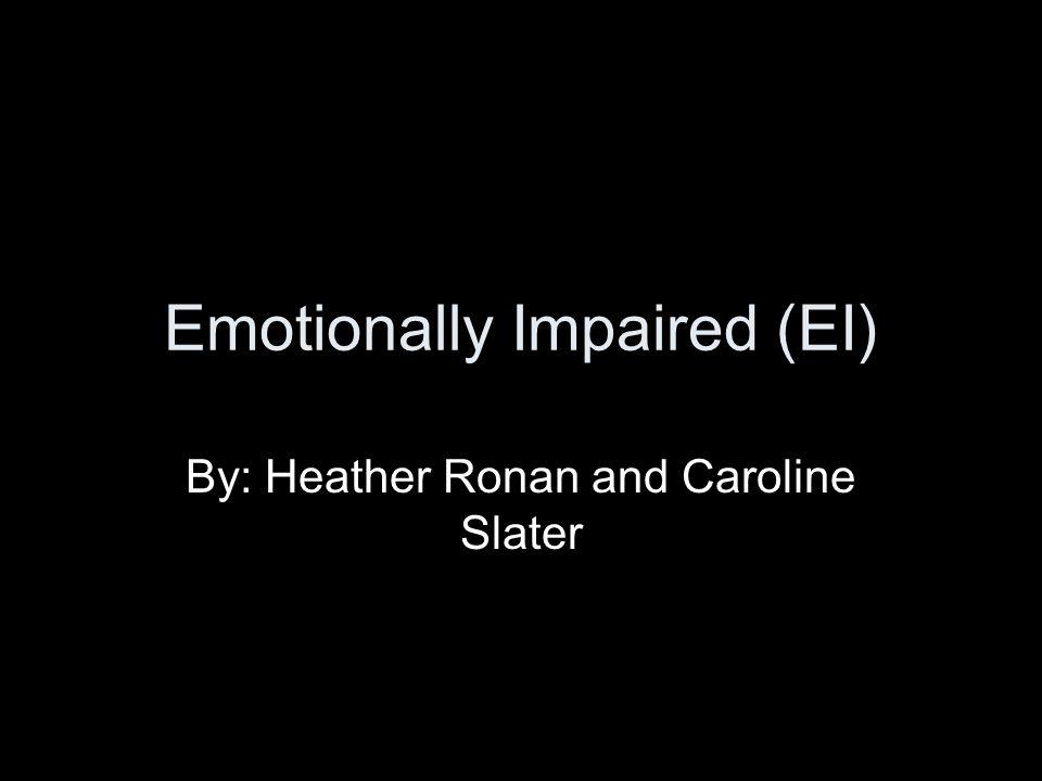 Emotionally Impaired (EI)