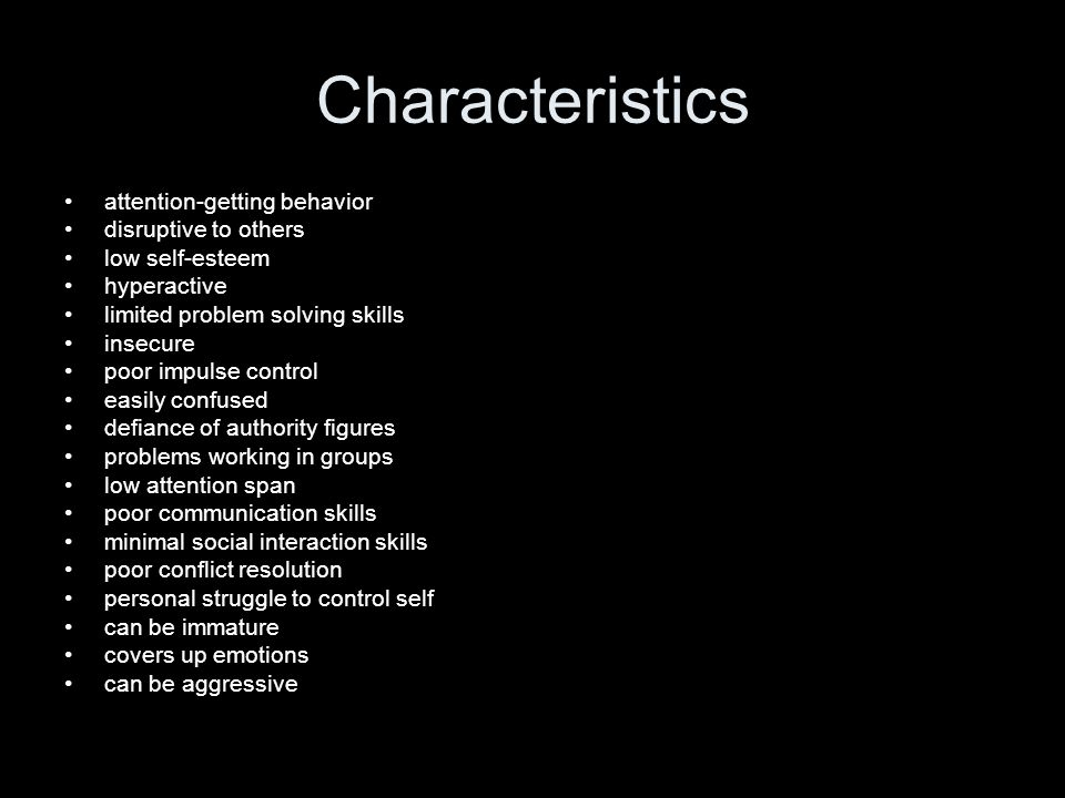 Characteristics attention-getting behavior disruptive to others