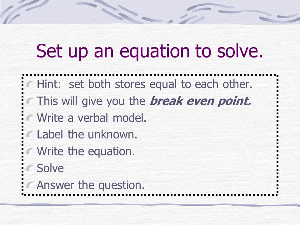 Set up an equation to solve.