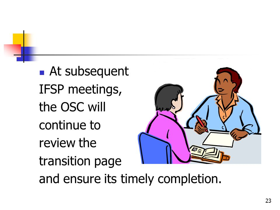 At subsequent IFSP meetings, the OSC will. continue to.