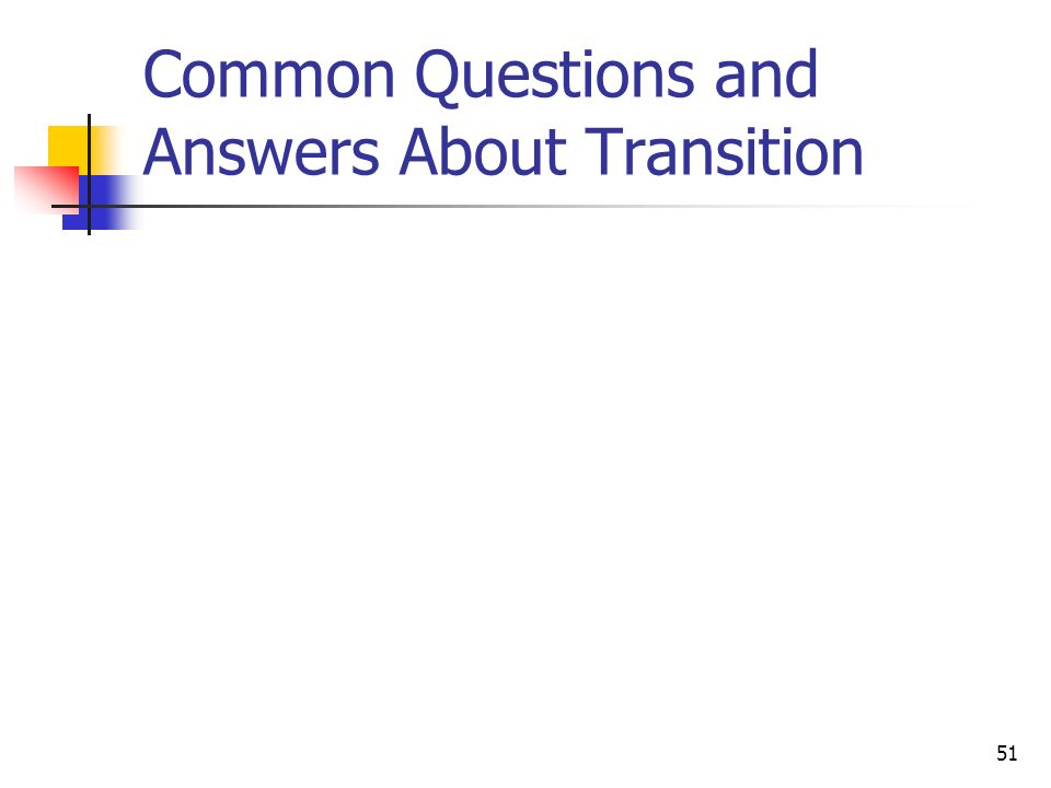 Common Questions and Answers About Transition