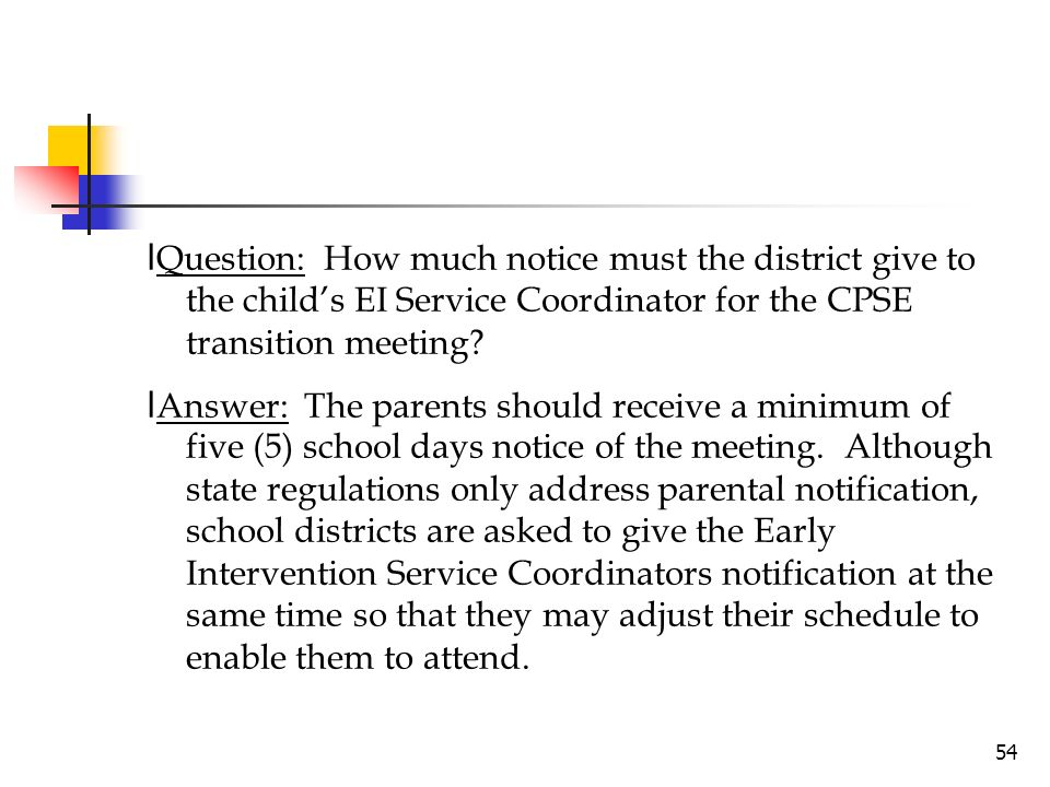 lQuestion: How much notice must the district give to the child's EI Service Coordinator for the CPSE transition meeting