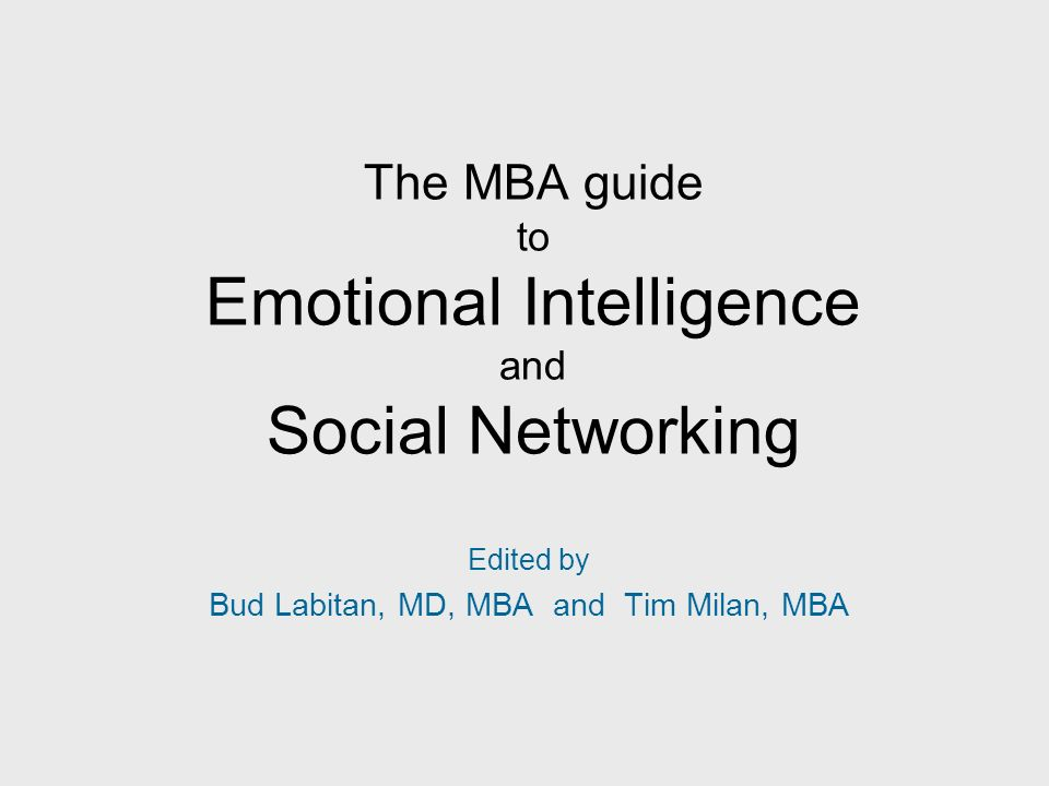 The MBA guide to Emotional Intelligence and Social Networking