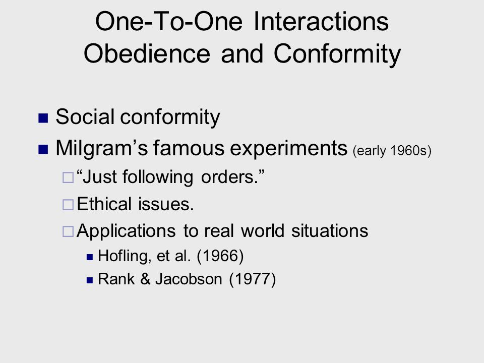 One-To-One Interactions Obedience and Conformity