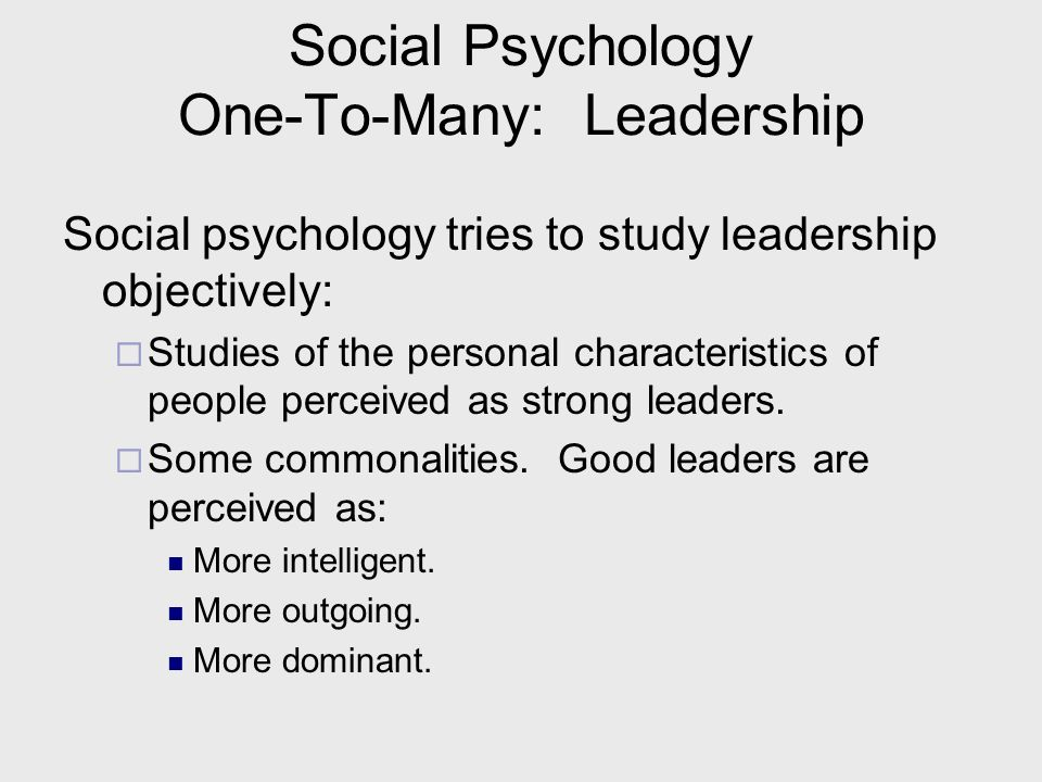 Social Psychology One-To-Many: Leadership