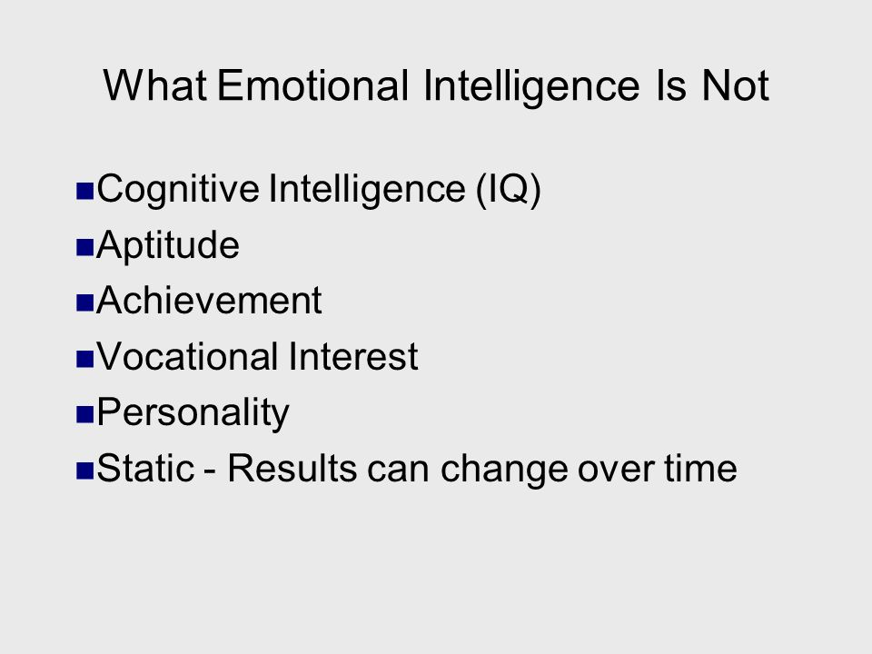 What Emotional Intelligence Is Not