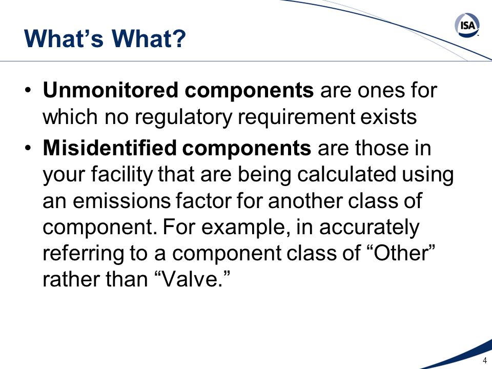 What's What Unmonitored components are ones for which no regulatory requirement exists.