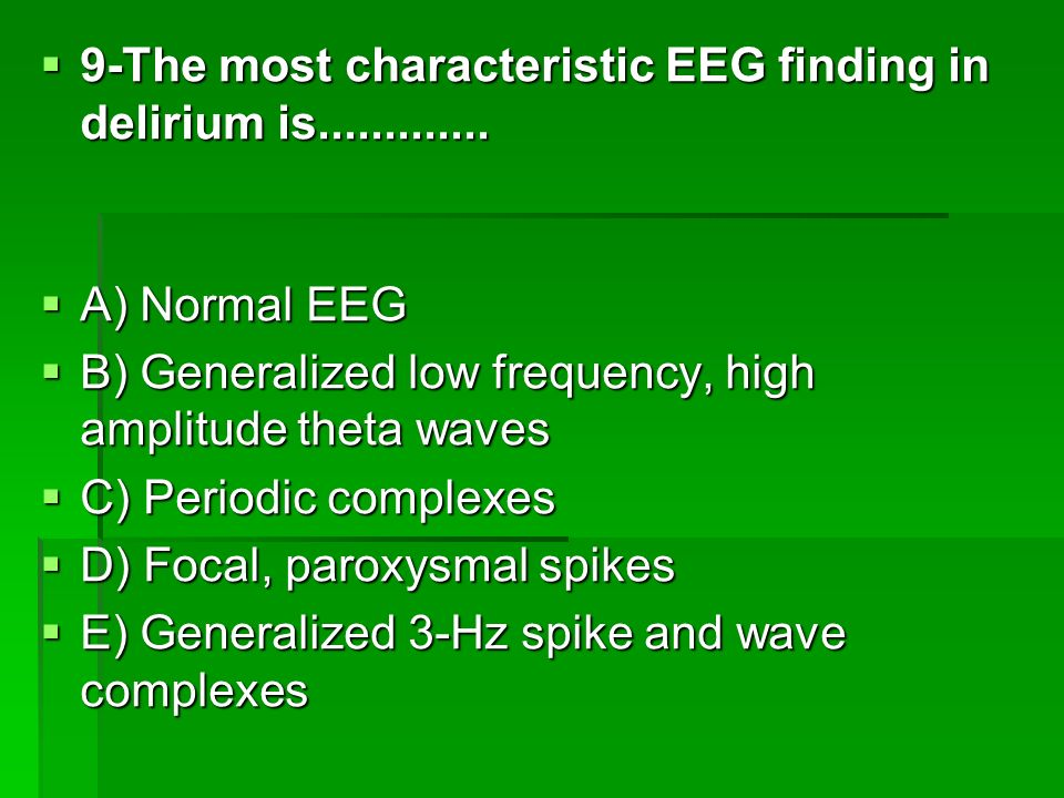 9-The most characteristic EEG finding in delirium is.............