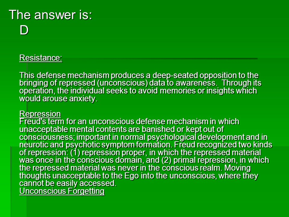 The answer is: D Resistance: