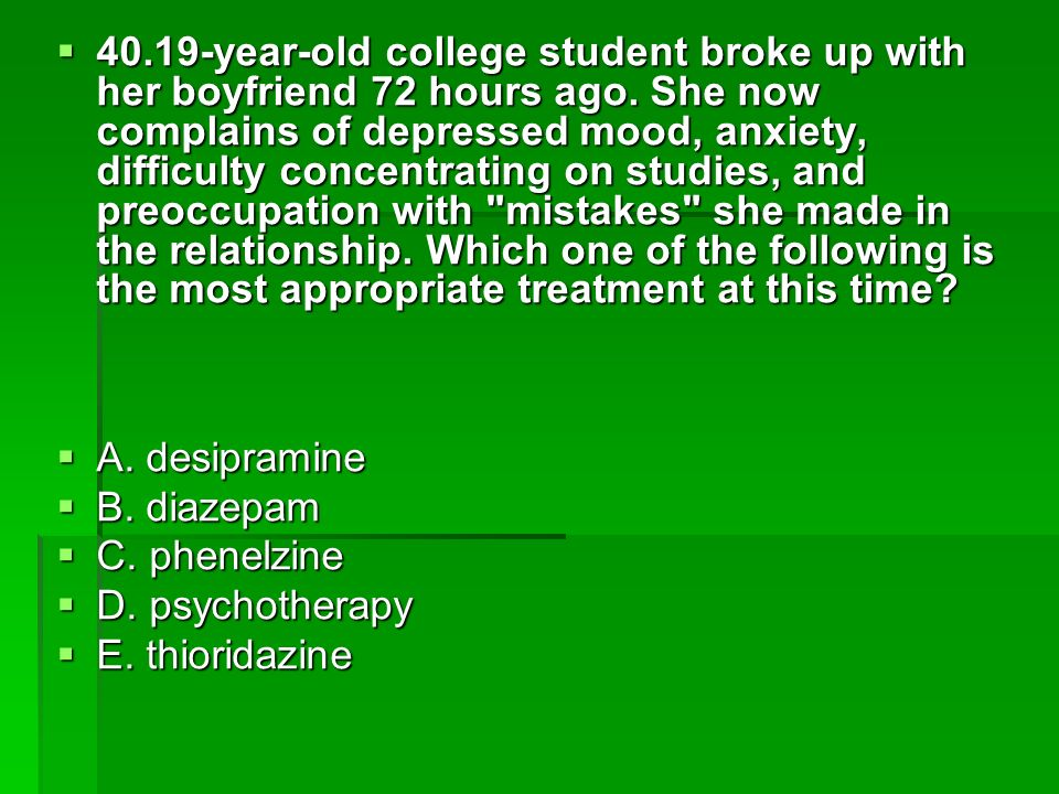 40.19-year-old college student broke up with her boyfriend 72 hours ago. She now complains of depressed mood, anxiety, difficulty concentrating on studies, and preoccupation with mistakes she made in the relationship. Which one of the following is the most appropriate treatment at this time