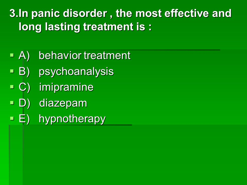 3.In panic disorder , the most effective and long lasting treatment is :