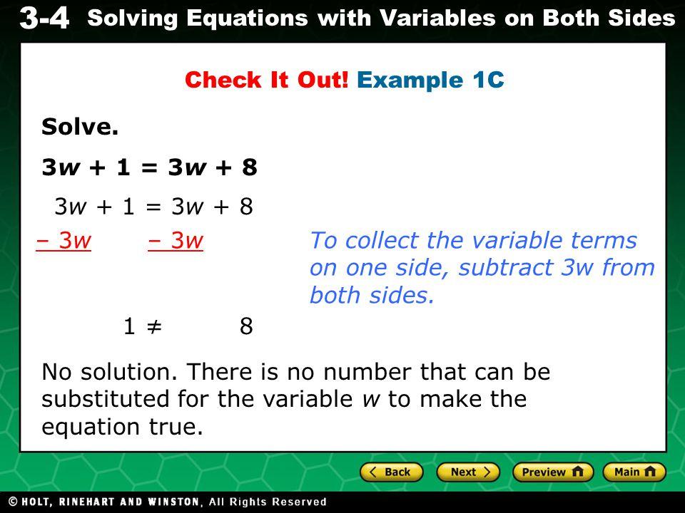 Check It Out! Example 1C Solve. 3w + 1 = 3w + 8. 3w + 1 = 3w + 8. – 3w – 3w.