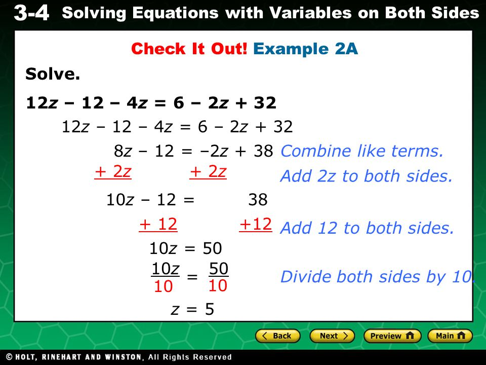 Check It Out! Example 2A Solve. 12z – 12 – 4z = 6 – 2z + 32. 12z – 12 – 4z = 6 – 2z + 32. 8z – 12 = –2z + 38.