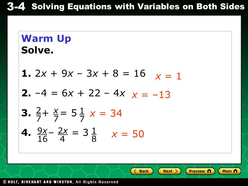 Warm Up Solve. 1. 2x + 9x – 3x + 8 = 16 2. –4 = 6x + 22 – 4x 3. + = 5