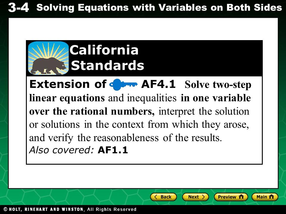 Extension of AF4.1 Solve two-step linear equations and inequalities in one variable over the rational numbers, interpret the solution or solutions in the context from which they arose, and verify the reasonableness of the results.