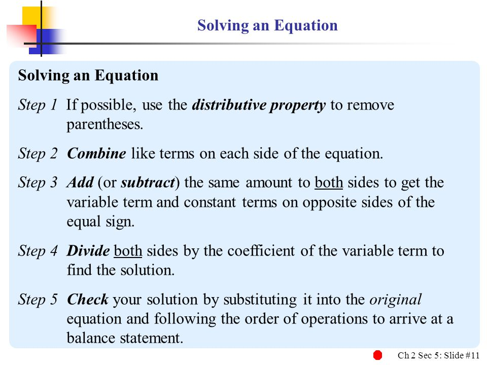 Solving an Equation Solving an Equation. Step 1 If possible, use the distributive property to remove parentheses.