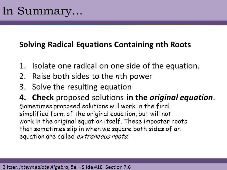 In Summary… Solving Radical Equations Containing nth Roots
