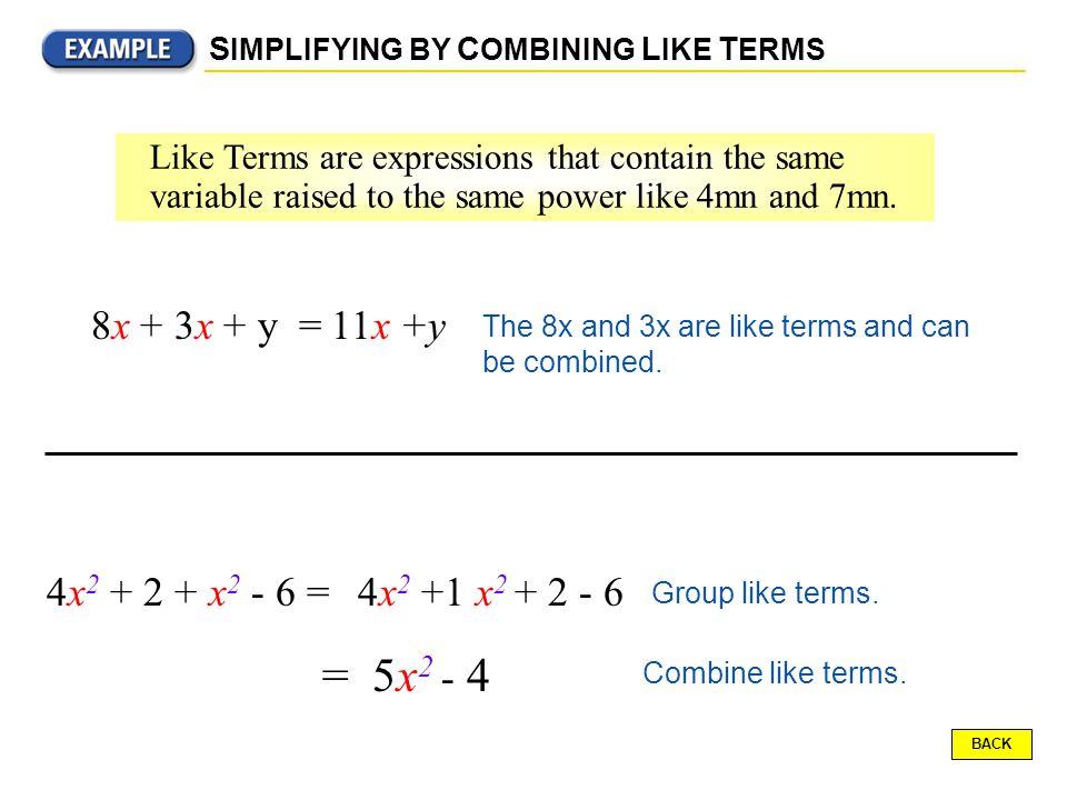 = 5x2 - 4 8x + 3x + y = 11x +y 4x2 + 2 + x2 - 6 = 4x2 +1 x2 + 2 - 6