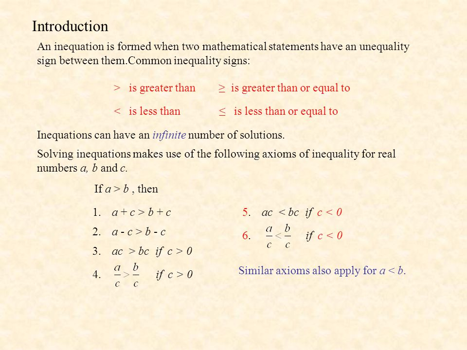 Introduction An inequation is formed when two mathematical statements have an unequality. sign between them.Common inequality signs: